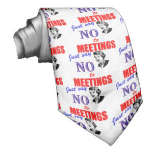 Say No to Meetings Office Humor Lady Neck Tie