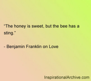 The honey is sweet, but the bee has a sting.