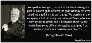 We speak of war gods, but not of mathematician gods, poet or painter ...