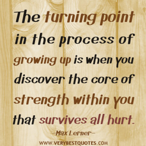 The turning point in the process of growing up is when you discover ...