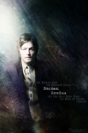 norman reedus quotes damaged people gravitate towards damaged people ...
