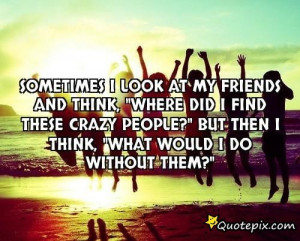 Go Back > Gallery For > Crazy Friends Quotes Tumblr