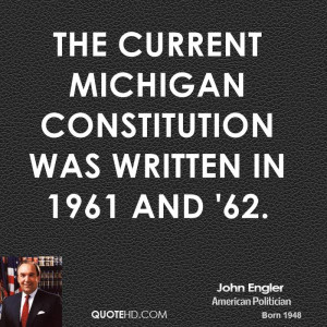 The current Michigan Constitution was written in 1961 and '62.