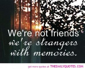 not-friends-strangers-memories-quote-picture-pics-sad-quotes-images ...
