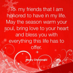 ... and bless you with everything this life has to offer. Merry Christmas