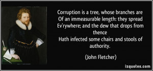 Corruption is a tree, whose branches are Of an immeasurable length ...