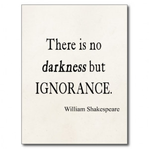 shakespeare_quote_no_darkness_but_ignorance_quotes_postcard ...