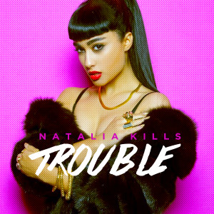 quote natalia kills trouble remake from the picture on natalia
