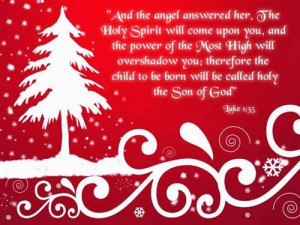 And the angel answered her . The holy soirut will com upon you and ...