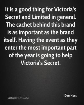 it is a good thing for victoria s secret and limited in general the ...