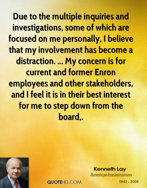 of which are focused on me personally, I believe that my involvement ...