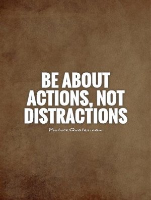 Quotes About Distractions