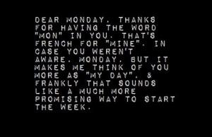 Dear Monday.
