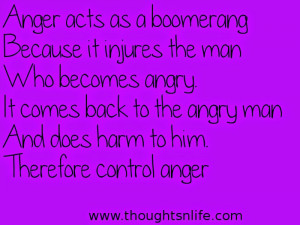 Thoughtsnlife:Anger acts as a boomerang