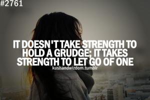filed under kushandwizdom quotes grudges grudge drama strength share ...