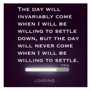 ... be-willing-to-settle-down-quote-young-quotes-and-sayings-930x930.jpg