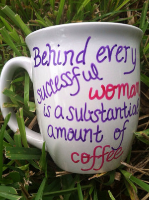 Women's Coffee Mug Large Quote Coffee Mug by JustABrushAndPaint