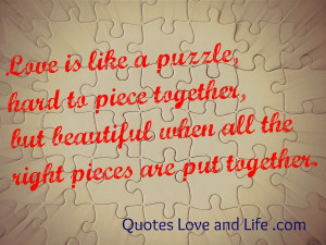 Love Is Like A Puzzle, hard To Piece Together, But Beautiful When All ...