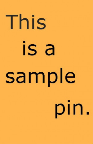 This is a sample pin. Would you mind interacting with it for an ...