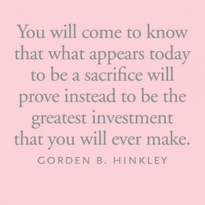 Greatest sacrifice is investment