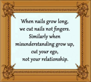... Whe Misunderstanding Grow Up, Cut Your Ego, Not Your Relationship