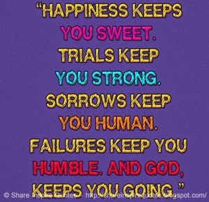 keep you humble. And courage keeps you going. | Share Inspire Quotes ...