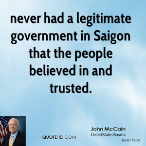 never had a legitimate government in Saigon that the people believed ...