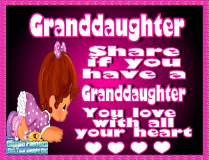 Back > Quotes For > Granddaughter Quotes