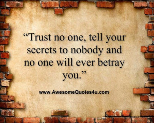 Trust No One Quotes Trust no one