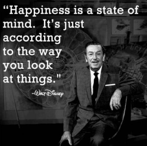 quotes happiness Walt Disney state of mind