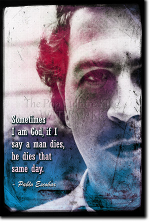 Pablo Escobar Quotes In Spanish Pablo escobar art print photo poster ...