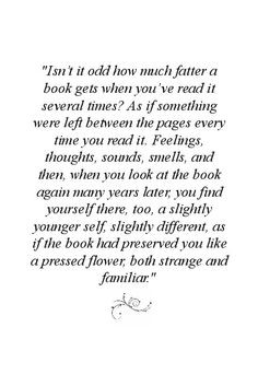 love this so much. Rereading a book makes it fatter, much like you ...