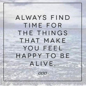 finding happiness quotes always find time for the things that make you ...