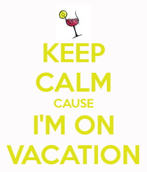 keep-calm-cause-i-m-on-vacation.png