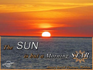 The sun is but a morning star