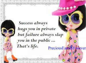 success always hugs you in private but failure always slap you in the ...