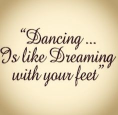Dance quotes, posters, books, video's, and wall decals...