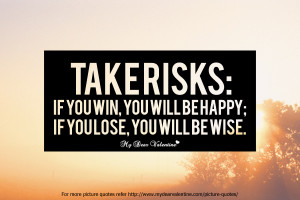 Inspirational Quotes - Take risks
