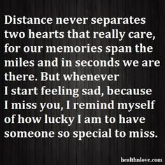 missing someone special quotes | distance never separates two hearts ...