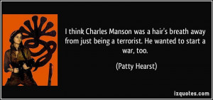 think Charles Manson was a hair's breath away from just being a ...