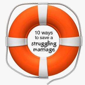 10 Ways to Save a Struggling Marriage