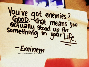 Enemies - Eminem quote in Quotes & other things