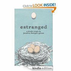 Amazon.com : Estranged (Kindle Single) eBook: Jessica Berger Gross ...