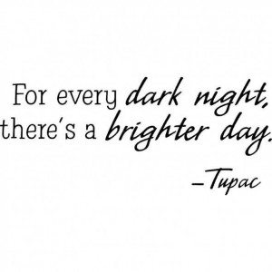 dark nigh brighter day optimism quotes
