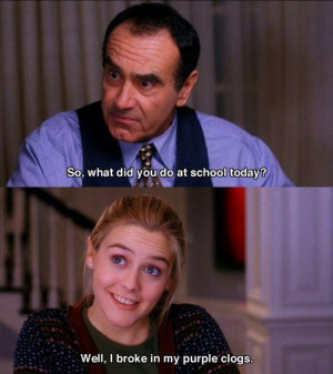 What Did You Do at School Today - Funny Clueless Movie Quote