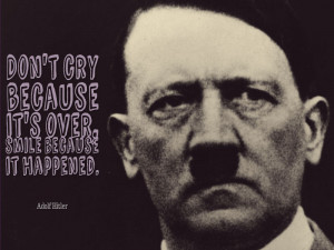 "Well, Adolf Hitler certainly had a pretty ""good run"" in his mind ..."