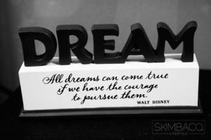 Walt Disney quote, disney dream, live your dreams