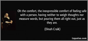 Oh the comfort, the inexpressible comfort of feeling safe with a ...