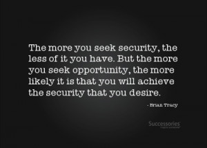 Great quote about seeking opportunity!
