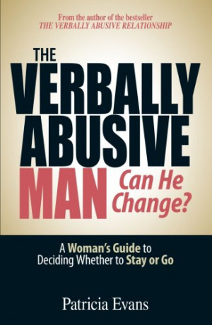 The Verbally Abusive Man, Can He Change?: A Woman's Guide to Deciding ...